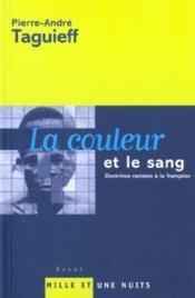 La couleur et le sang ; doctrines racistes à la française - Couverture - Format classique
