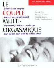 Le couple multi-orgasmique ; comment les couples peuvent considérablement augmenter, améliorer, renforcer leur plaisir, leur intimité et leur santé - Intérieur - Format classique