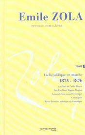 Emile Zola Oeuvres Completes T7 La Republiqueen Marche (1875 1876) - Intérieur - Format classique