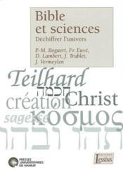 Bible Et Sciences. Dechiffrer L'Univers - Couverture - Format classique