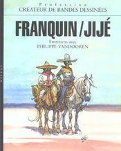 Createur De Bandes Dessinees Franquin-Jije, Createurs De Bandes Dessinees - Intérieur - Format classique