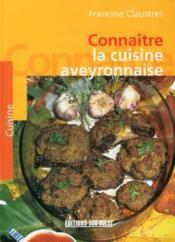 Connaître la cuisine aveyronnaise - Couverture - Format classique