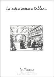 Revue La Licorne ; La Scene Comme Tableau - Couverture - Format classique