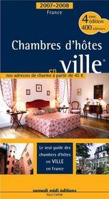 Villes et villages en chambres d'hôtes (édition 2007/2008) - Intérieur - Format classique