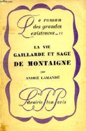 La Vie Gaillarde Et Sage De Montaigne - Couverture - Format classique