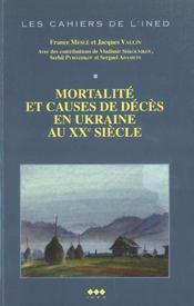 Les cahiers de l'INED N° 152 ; mortalité et causes de décès en Ukraine au XXe siècle - Intérieur - Format classique