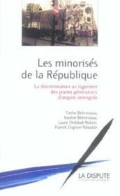 Les Minorises De La Republique ; La Discrimination Au Logement Des Jeunes Generations D'Origine Immigree - Couverture - Format classique