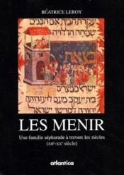 Les Menir ; une famille sépharade à travers les siàècles XII-XX siècle - Couverture - Format classique