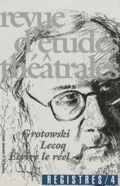 Grotowski, Lecoq ; écrire le réel - Couverture - Format classique