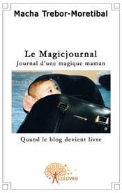 Le magicjournal, journal d'une magique maman - Couverture - Format classique