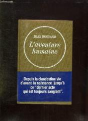 L Aventure Humaine. Du Germe Au Nouveau Ne, Du Nouveau Ne A L Adulte, De L Adulte Au Vieillard. - Couverture - Format classique