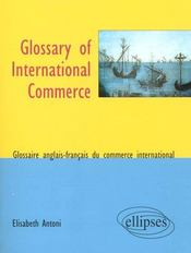 Glossary Of International Commerce Glossaire Anglais-Francais Du Commerce International - Intérieur - Format classique
