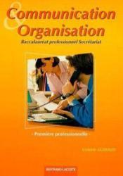Communication et organisation ; 1ère professionnelle secrétariat ; manuel de l'élève - Couverture - Format classique