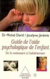 Guide de l'aide psychologique de l'enfant ; de la naissance à l'adolescence - Couverture - Format classique