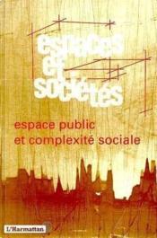 Espaces et sociétés ; espace public et complexité sociale - Couverture - Format classique