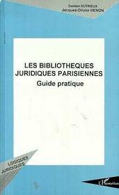 Les bibliothèques juridiques parisiennes ; guide pratique - Couverture - Format classique