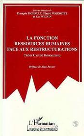La Fonction Ressources Humaines Face Aux Restructurations ; Trois Cas De Downsizing - Intérieur - Format classique