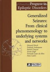 Generalized seizures : from clinical phenomenology to underlying systems and networks - Intérieur - Format classique