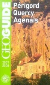 GEOGUIDE; périgord, quercy, agenais ; périgueux, bergerac, sarlat (édition 2007-2008) - Couverture - Format classique