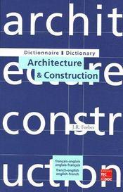 Dictionnaire d'architecture et construction ; francais-anglais / anglais-francais - Couverture - Format classique