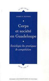 Corps et société en guadeloupe ; sociologie des pratiques de compétition - Intérieur - Format classique