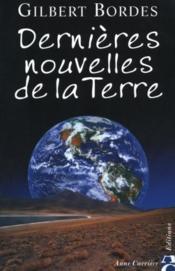 Dernieres Nouvelles De La Terre - Couverture - Format classique