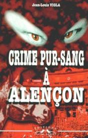 Crime Pur-Sang A Alencon - Couverture - Format classique