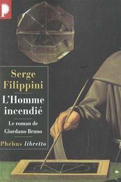 L'Homme incendié. Le roman de Giordano Bruno. - Intérieur - Format classique