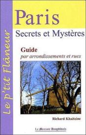 Paris, secrets et mysteres ; guide par arrondissement et rues - Couverture - Format classique