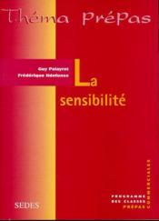 La sensibilité. programme des classes prépas commerciales - Couverture - Format classique