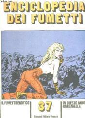 Enciclopedia Dei Fumetti N° 37 Il Fumetto Erotico, Barbarella, L Avventura Poliziesca... Texte En Italien. - Couverture - Format classique
