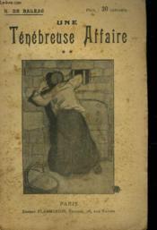 Une Tenebreuse Affaire. Tome 2. Collection : Oeuvres De Balzac. - Couverture - Format classique
