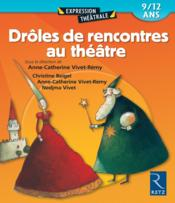 Drôles de rencontres au théâtre - Couverture - Format classique