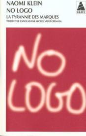 No logo ; la tyrannie des marques - Couverture - Format classique