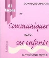 81 Facons De Communiquer Avec Ses Enfants - Couverture - Format classique