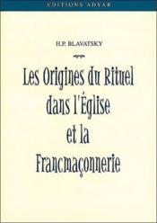 Origines Du Rituel Dans L'Eglise Et La Fm - Couverture - Format classique
