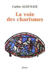 La Voie Des Charismes - Couverture - Format classique