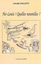 Ho-Louis ! Quelles Nouvelles ? - Couverture - Format classique
