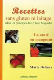 Recettes sans gluten ni laitage selon les principes du Dr Jean Seignalet - Couverture - Format classique
