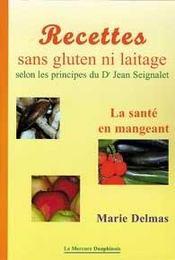 Recettes sans gluten ni laitage selon les principes du Dr Jean Seignalet - Intérieur - Format classique