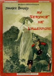 Les Bastions De L'Est. Au Service De L'Allemagne. Collection Modern Bibliotheque. - Couverture - Format classique