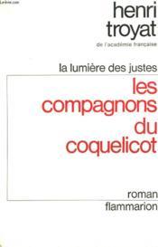 La Lumiere Des Justes. Tome 1 : Les Compagnons Du Coquelicot. - Couverture - Format classique