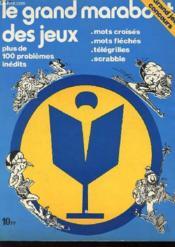 Le Grand Marabout Des Jeux - Plus De 100 Problemes - Mots Croises - Mots Fleches - Telegrilles - Scrabble - Couverture - Format classique