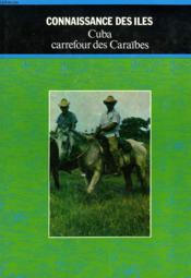 Cuba, Carrefour Des Caraïbes - Couverture - Format classique