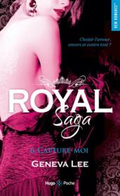 Vente  Royal saga T.6 ; capture-moi  - Geneva Lee