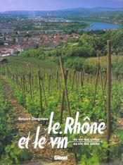 Le Rh?ne et le vin ; du vin des cimes au vin des sables - Intérieur - Format classique
