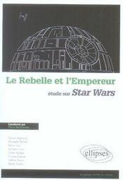 Le rebelle et l'empereur ; études sur star wars - Intérieur - Format classique