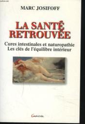 La Sante Retrouvee - Cures Intestinales Et Naturopathie - Couverture - Format classique