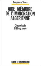 Aide-mémoire de l'immigration algérienne ; chronologie - Couverture - Format classique