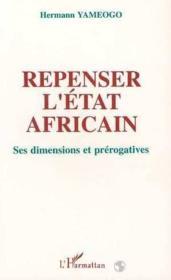 Repenser L'Etat Africain Ses Dimensions Et Prerogati - Couverture - Format classique